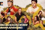 Cobra Kai Season 3 Review - Okinawa Adventures